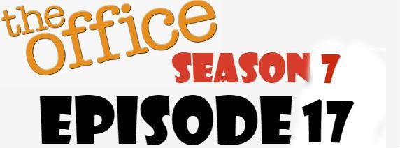 The Office Season 7 Episode 17 TV Series