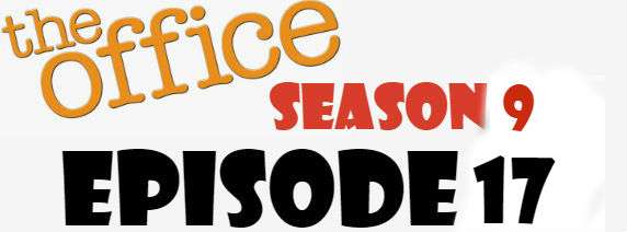 The Office Season 9 Episode 17 TV Series