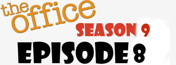 The Office Season 9 Episode 8 TV Series